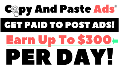 copy and paste ads earn 300 a day
