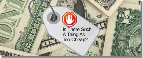 how cheap is too cheap buck