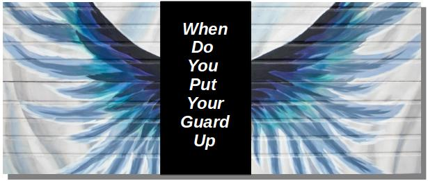 put your guard up